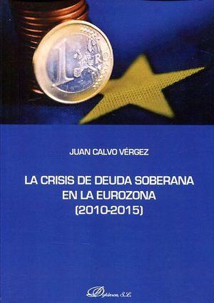 LA CRISIS DE DEUDA SOBERANA EN LA EUROZONA (2010-2015)