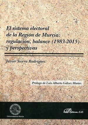 EL SISTEMA ELECTORAL DE LA REGIÓN DE MURCIA: REGULACIÓN, BALANCE (1983-2015) Y PERSPECTIVA