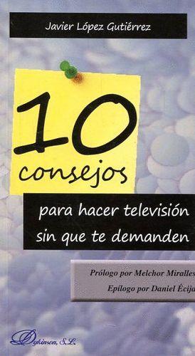 10 CONSEJOS PARA HACER TELEVISION SIN QUE TE DEMANDEN