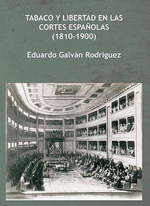 TABACO Y LIBERTAD EN LAS CORTES ESPAÑOLAS (1810-1900)