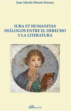 IURA ET HUMANITAS. DIALOGOS ENTRE EL DERECHO Y LA LITERATURA