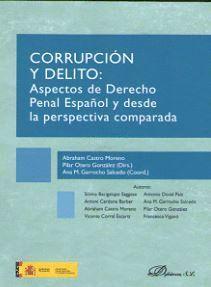 CORRUPCION Y DELITO: ASPECTOS DE DERECHO PENAL ESPAÑOL Y DESDE LA PERSPECTIVA COMPARADA