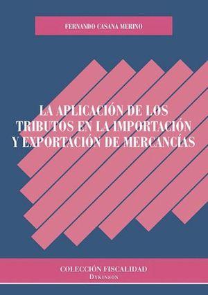 LA APLICACION DE LOS TRIBUTOS EN LA IMPORTACION Y EXPORTACION DE MERCANCIAS
