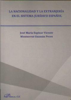 LA NACIONALIDAD Y LA EXTRANJERÍA EN EL SISTEMA JURIDICO ESPAÑOL