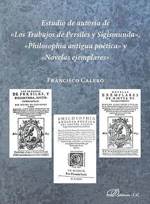 ESTUDIO DE AUTORÍA DE LOS TRABAJOS DE PERSILES Y SIGISMUNDA, PHILOSOPHÍA ANTIGUA POETICA Y NOVELAS EJEMPLARES