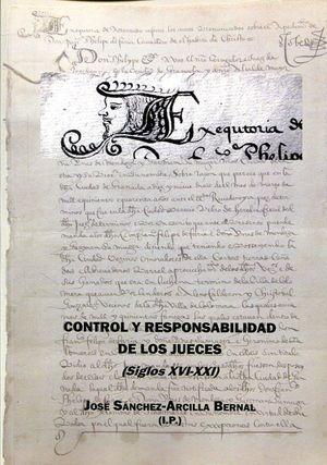 CONTROL Y RESPONSABILIDAD DE LOS JUECES (SIGLOS XVI-XXI)
