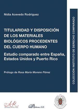 TITULARIDAD Y DISPOSICIÓN DE LOS MATERIALES BIOLÓGICOS PROCEDENTES DEL CUERPO HUMANO