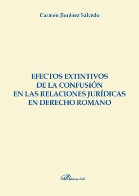 EFECTOS EXTINTIVOS DE LA CONFUSION EN LAS RELACIONES JURIDICAS EN DERECHO ROMANO