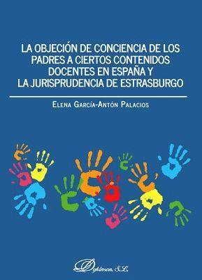 LA OBJECION DE CONCIENCIA DE LOS PADRES A CIERTOS CONTENIDOS DOCENTES EN ESPAÑA Y LA JURISPRUDENCIA DE ESTRASBURGO