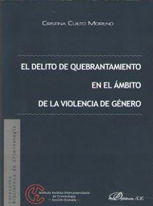 EL DELITO DE QUEBRANTAMIENTO EN EL AMBITO DE LA VIOLENCIA DE GENERO