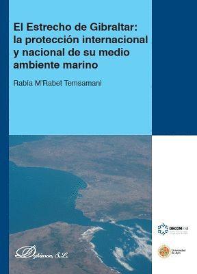EL ESTRECHO DE GIBRALTAR: LA PROTECCIÓN INTERNACIONAL Y NACIONAL DE SU MEDIO AMBENTE