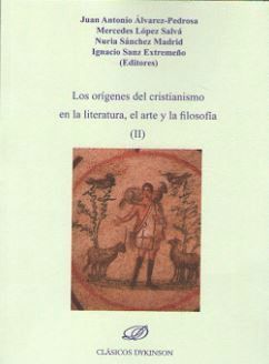 LOS ORIGENES DEL CRISTIANISMO EN LA LITERATURA, EL ARTE Y LA FILOSOFIA T.II
