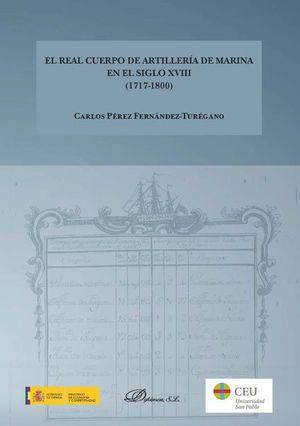 EL REAL CUERPO DE ARTILLERÍA DE MARINA EN EL SIGLO XVIII (1717-1800)