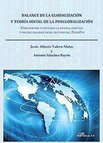 BALANCE DE LA GLOBALIZACION Y TEORIA SOCIAL DE LA POSGLOBALIZACION