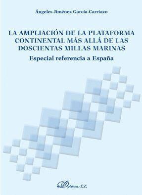 LA AMPLIACIÓN DE LA PLATAFORMA CONTINENTAL MÁS ALLÁ DE LAS DOSCIENTAS MILLAS MARINAS