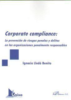 CORPORATE COMPLIANCE: LA PREVENCIÓN DE RIESGOS PENALES Y DELITOS EN LAS ORGANIZACIONES PENALMENTE RESPONSABLES