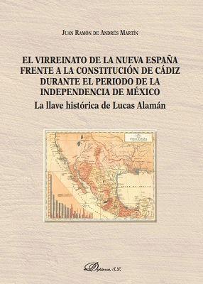 EL VIRREINATO DE LA NUEVA ESPAÑA FRENTE A LA CONSTITUCION DE CADIZ DURANTE EL PERIODO DE LA INDEPENDENCIA DE MÉXICO
