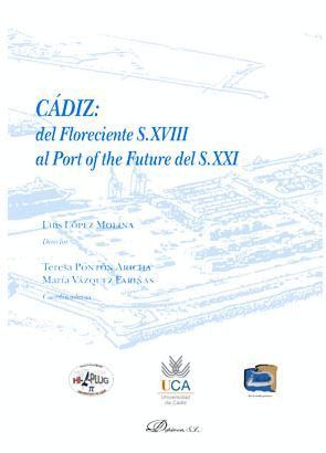 CADIZ: DEL FLORECIENTE S.XVIII AL PORT OF THE FUTURE DEL S.XXI