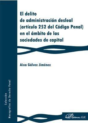 EL DELITO DE ADMINISTRACION DESLEAL (ARTÍCULO 252 DEL CÓDIGO PENAL) EN EL ÁMBITO DE LAS SOCIEDADES DE CAPITAL