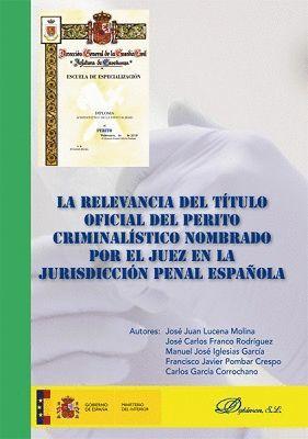 LA RELEVANCIA DEL TÍTULO OFICIAL DEL PERITO CRIMINALÍSTICO NOMBRADO POR EL JUEZ EN LA JURISDICCIÓN PENAL ESPAÑOLA