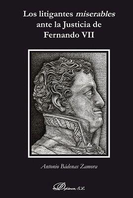 LOS LITIGANTES MISERABLES ANTE LA JUSTICIA DE FERNANDO VII