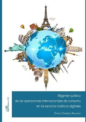 RÉGIMEN JURÍDICO DE LAS OPERACIONES INTERNACIONALES DE CONSUMO EN LOS SERVICIOS TURÍSTICOS DIGITALES