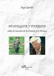 HEIDEGGER Y DERRIDA. SOBRE LA CUESTIÓN DE LA CIENCIA Y LA TÉCNICA