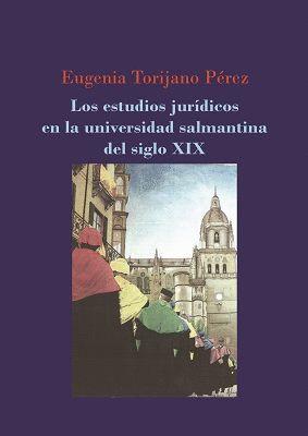 LOS ESTUDIOS JURIDICOS EN LA UNIVERSIDAD SALMANTINA DEL SIGLO XIX