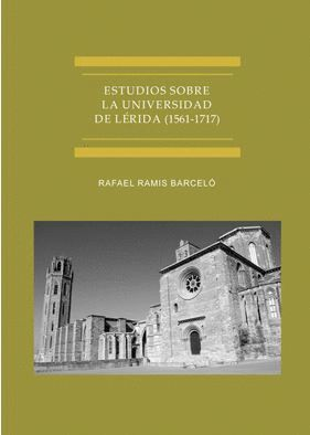 ESTUDIOS SOBRE LA UNIVERSIDAD DE LÉRIDA (1561-1717)