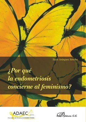 POR QUÉ LA ENDOMETRIOSIS CONCIERNE AL FEMINISMO?