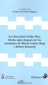 DERECHOS CIVILES HOY. MEDIO SIGLO DESPUES DE LOS ASESINATOS DE MARTIN LUTHER KING U ROBERT KENNEDY