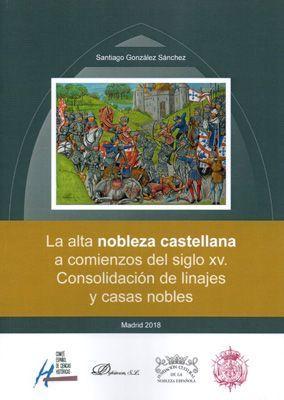 LA ALTA NOBLEZA CASTELLANA A COMIENZOS DEL SIGLO XV. CONSOLIDACIÓN DE LINAJES Y CASAS NOBLES