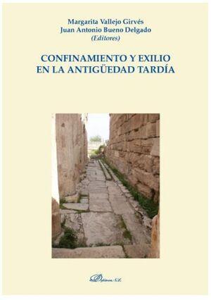 CONFINAMIENTO Y EXILIO EN LA ANTIGÜEDAD TARDÍA