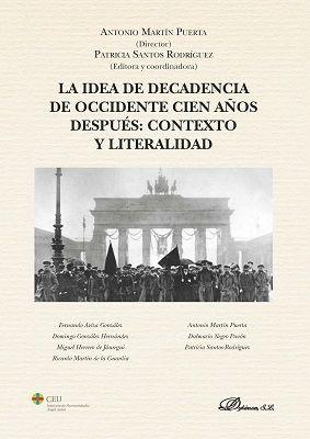 LA IDEA DE DECADENCIA DE OCCIDENTE CIEN AÑOS DESPUÉS: CONTEXTO Y LITERALIDAD
