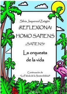 REFLEXIONA! HOMO SAPIENS... SAPIENS? LA ORQUESTA DE LA VIDA