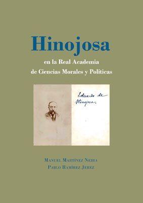 HINOJOSA EN LA REAL ACADEMIA DE CIENCIAS MORALES Y POLÍTICAS