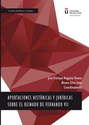 APORTACIONES HISTÓRICAS Y JURÍDICAS SOBRE EL REINADO DE FERNANDO VII