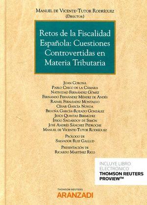 RETOS DE LA FISCALIDAD ESPAÑOLA. CUESTIONES CONTROVERTIDAS EN MATERIA TRIBUTARIA
