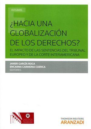 HACIA UNA GLOBALIZACIÓN DE LOS DERECHOS?