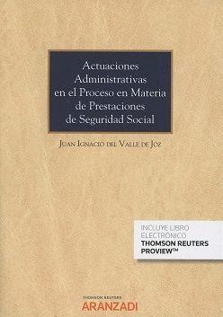 ACTUACIONES ADMINISTRATIVAS EN EL PROCESO EN MATERIA DE PRESTACIONES DE SEGURIDAD SOCIAL