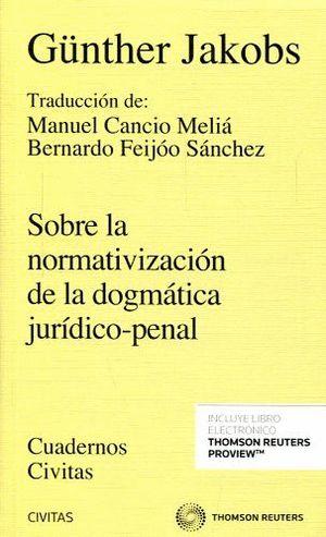 SOBRE LA NORMATIVIZACION DE LA DOGMATICA JURIDICO PENAL