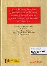 CESION DE DATOS PERSONALES Y EVIDENCIAS ENTRE PROCESOS PENALES Y PROCEDIMIENTOS ADMINISTRATIVOS SANCIONADORES O TRIBUTARIOS