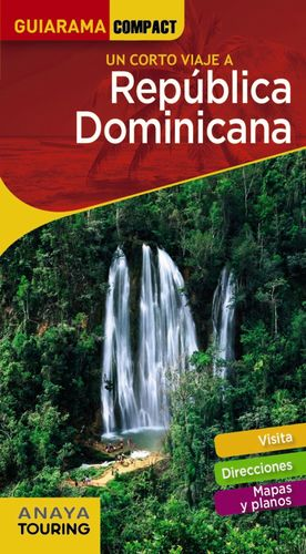 UN CORTO VIAJE A REPUBLICA DOMINICANA. GUIARAMA COMPACT
