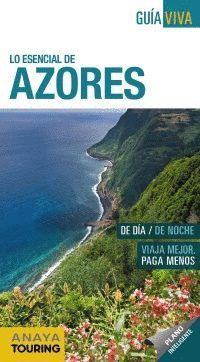 LO ESENCIAL DE AZORES. GUIA VIVA