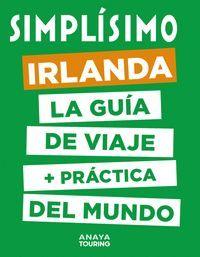 SIMPLÍSIMO. IRLANDA. LA GUIA DE VIAJE MÁS PRÁCTICA DEL MUNDO