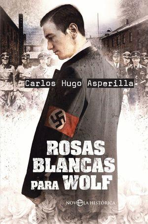 ROSAS BLANCAS PARA WOLF