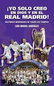 YO SOLO CREO EN DIOS Y EN EL REAL MADRID!