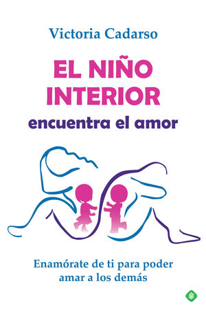 EL NIÑO INTERIOR. ENCUENTRA EL AMOR
