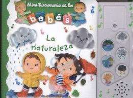MINI DICCIONARIO DE LOS BEBÉS. LA NATURALEZA