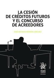 LA CESION DE CREDITOS FUTUROS Y EL CONCURSO DE ACREEDORES